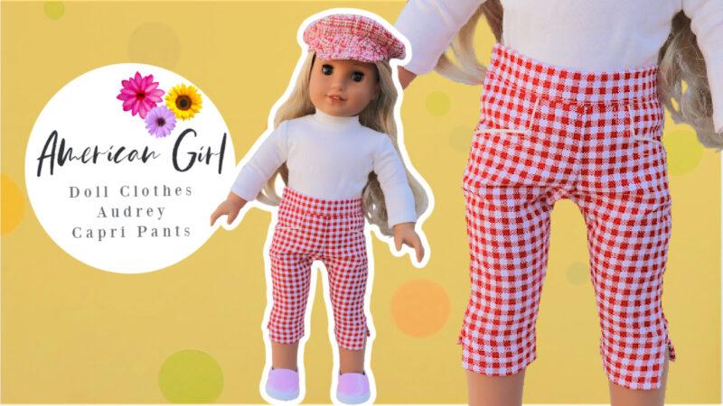 Audrey Capri Pants, American Girl Doll Sewing Pattern, Frocks & Frolics